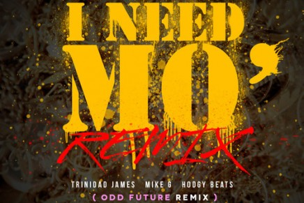"Mike G, Trinidad James, Hodgy Beats – ""I Need Mo'"" (Odd Future Remix)"
