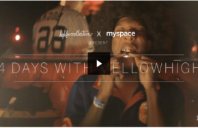 Four Days with MellowHigh (VIDEO)
